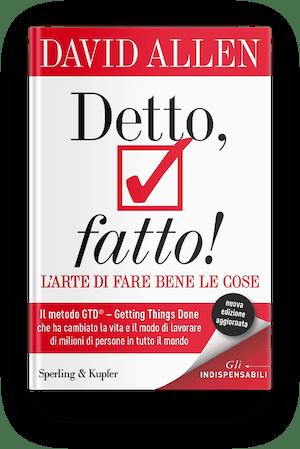 """La copertina dell'edizione italiano di """"Getting Things Done"""" titolo italiano:  """"Detto fatto!""""."""