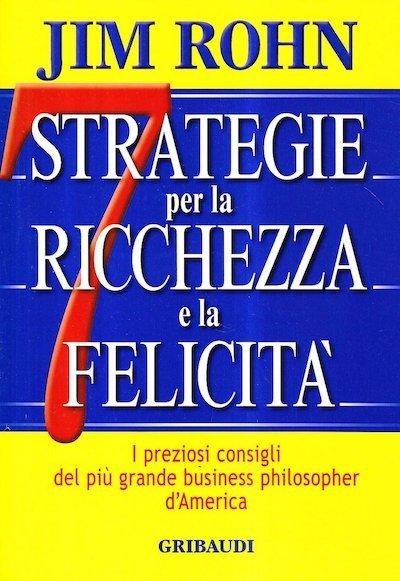 Le 7 strategie per la ricchezza e la felicità - libri sulla crescita personale